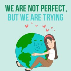 we are not perfect, but we are trying