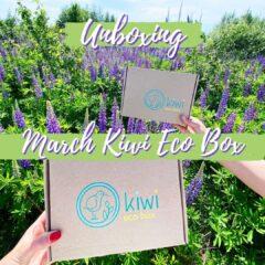 unboxing march kiwi eco box